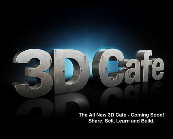 The All New 3D Cafe Coming Soon